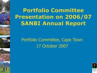 Portfolio Committee Presentation on 2006/07 SANBI Annual Report