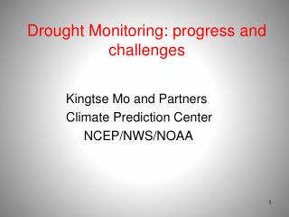Drought Monitoring: progress and challenges