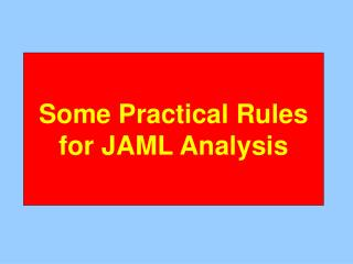 Some Practical Rules for JAML Analysis