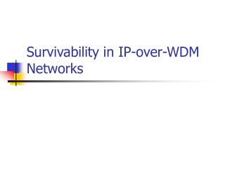 Survivability in IP-over-WDM Networks