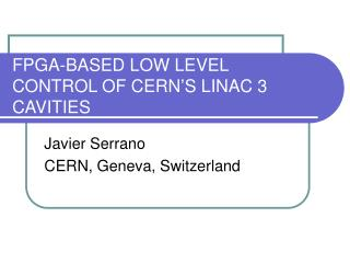 FPGA-BASED LOW LEVEL CONTROL OF CERN'S LINAC 3 CAVITIES