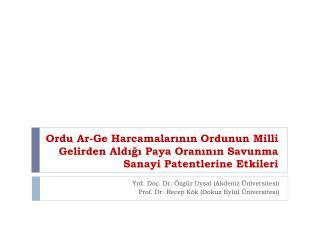 Yrd. Doç. Dr. Özgür Uysal (Akdeniz Üniversitesi) Prof. Dr. Recep Kök (Dokuz Eylül Üniversitesi)