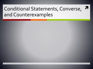 Conditional Statements, Converse,  and Counterexamples