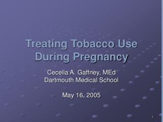 Treating Tobacco Use During Pregnancy