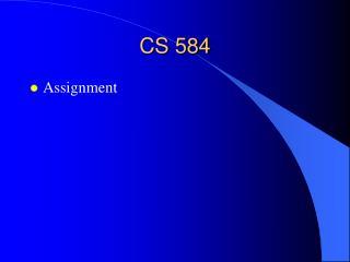 CS 584