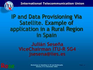 IP and Data Provisioning Via Satellite. Example of application in a Rural Region in Spain