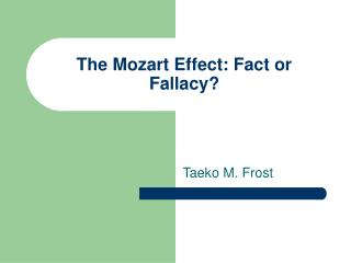 The Mozart Effect: Fact or Fallacy?
