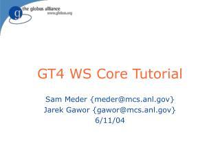 GT4 WS Core Tutorial