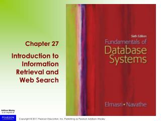 Chapter 27 Introduction to Information Retrieval and Web Search