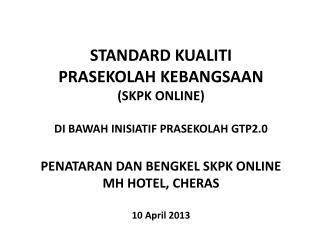 STANDARD KUALITI  PRASEKOLAH KEBANGSAAN (SKPK ONLINE) DI BAWAH INISIATIF PRASEKOLAH GTP2.0