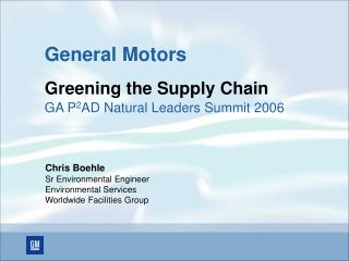 General Motors Greening the Supply Chain GA P 2 AD Natural Leaders Summit 2006