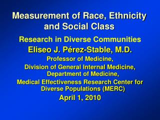 Measurement of Race, Ethnicity and Social Class