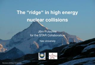 "The ""ridge"" in high energy  nuclear collisions Jörn Putschke  for the STAR Collaboration"