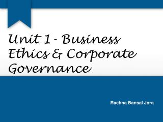 Unit 1- Business Ethics & Corporate Governance