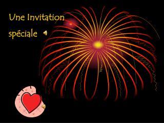 Une Invitation  spéciale