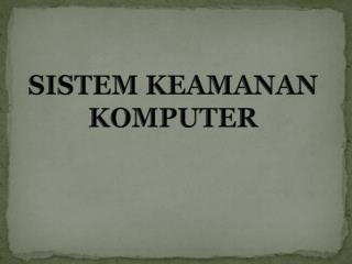 SISTEM KEAMANAN KOMPUTER