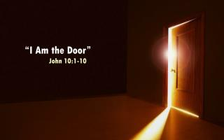 """I Am the Door"" John 10:1-10"