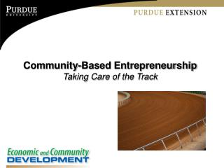Community-Based Entrepreneurship Taking Care of the Track