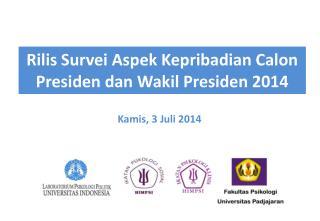 Rilis Survei Aspek Kepribadian Calon Presiden dan Wakil Presiden  2014
