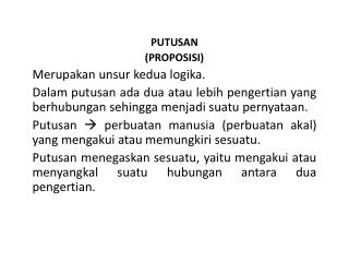 PUTUSAN (PROPOSISI) Merupakan unsur kedua logika .