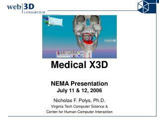 Medical X3D NEMA Presentation July 11 & 12, 2006