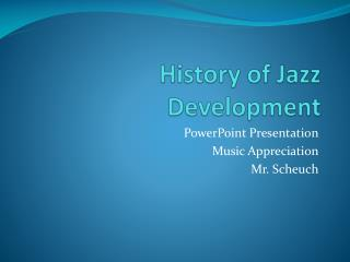 History of Jazz Development