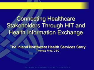 Connecting Healthcare Stakeholders Through HIT and Health Information Exchange