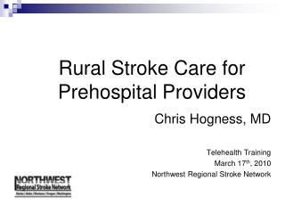 Rural Stroke Care for Prehospital Providers
