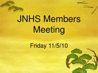 JNHS Members Meeting
