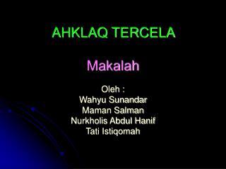 AHKLAQ TERCELA  Makalah