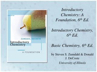 by Steven S. Zumdahl & Donald J. DeCoste University of Illinois