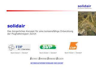 solidair Das bürgerliches Konzept für eine konsensfähige Entwicklung der Flughafenregion Zürich