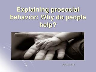 Explaining prosocial behavior: Why do people help?