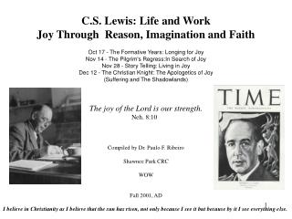 C.S. Lewis: Life and Work Joy Through  Reason, Imagination and Faith