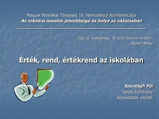Magyar Bioetikai Társaság 16. Nemzetközi Konferenciája