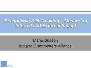 Reasonable ROI Tracking – Measuring Internal and External Impact