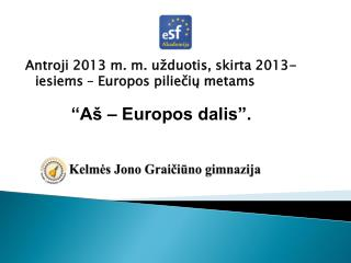 Antroji 2013 m. m. u�duotis, skirta 2013-iesiems � Europos pilie?i? metams