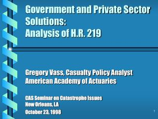 Government and Private Sector Solutions: Analysis of H.R. 219