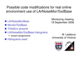 Possible code modifications for real online environment use of LArNoiseMonToolBase