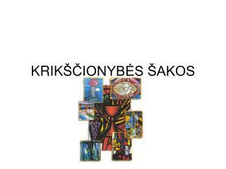KRIK ŠČIONYBĖS ŠAKOS