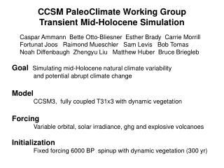 CCSM PaleoClimate Working Group  Transient Mid-Holocene Simulation
