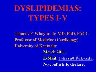 DYSLIPIDEMIAS: TYPES I-V