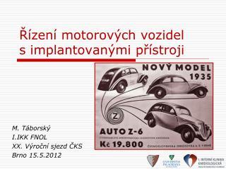 Řízení motorových vozidel  s implantovanými přístroji
