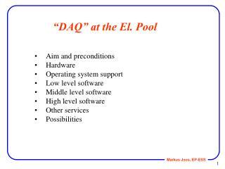 """""""DAQ"""" at the El. Pool"""