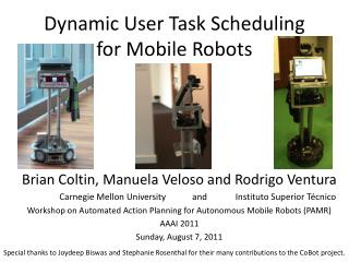 Dynamic User Task Scheduling for Mobile Robots