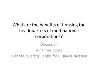 What are the benefits of housing the headquarters of multinational corporations?