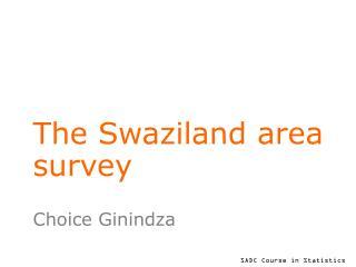 The Swaziland area survey