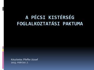 A Pécsi Kistérség Foglalkoztatási Paktuma