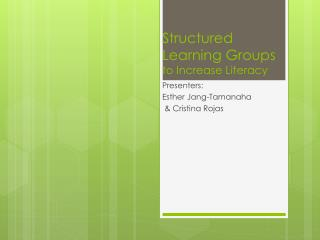 Structured Learning Groups  to Increase Literacy