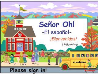 Señor Ohl -El español-